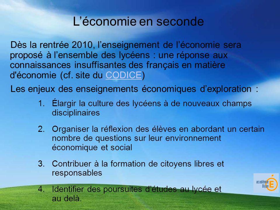 Léconomie en seconde Dès la rentrée 2010, lenseignement de léconomie sera proposé à lensemble des lycéens : une réponse aux connaissances insuffisante