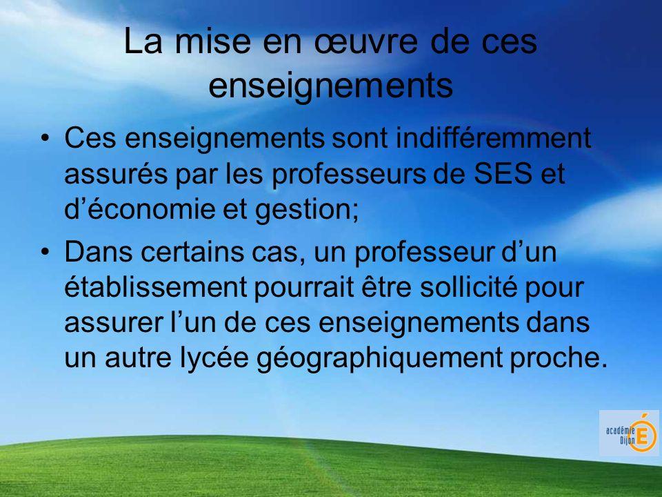 La mise en œuvre de ces enseignements Ces enseignements sont indifféremment assurés par les professeurs de SES et déconomie et gestion; Dans certains
