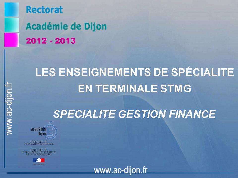 2012 - 2013 LES ENSEIGNEMENTS DE SPÉCIALITE EN TERMINALE STMG SPECIALITE GESTION FINANCE