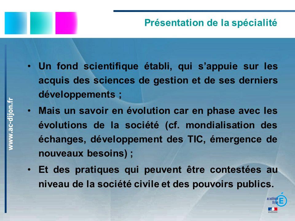 Un fond scientifique établi, qui sappuie sur les acquis des sciences de gestion et de ses derniers développements ; Mais un savoir en évolution car en