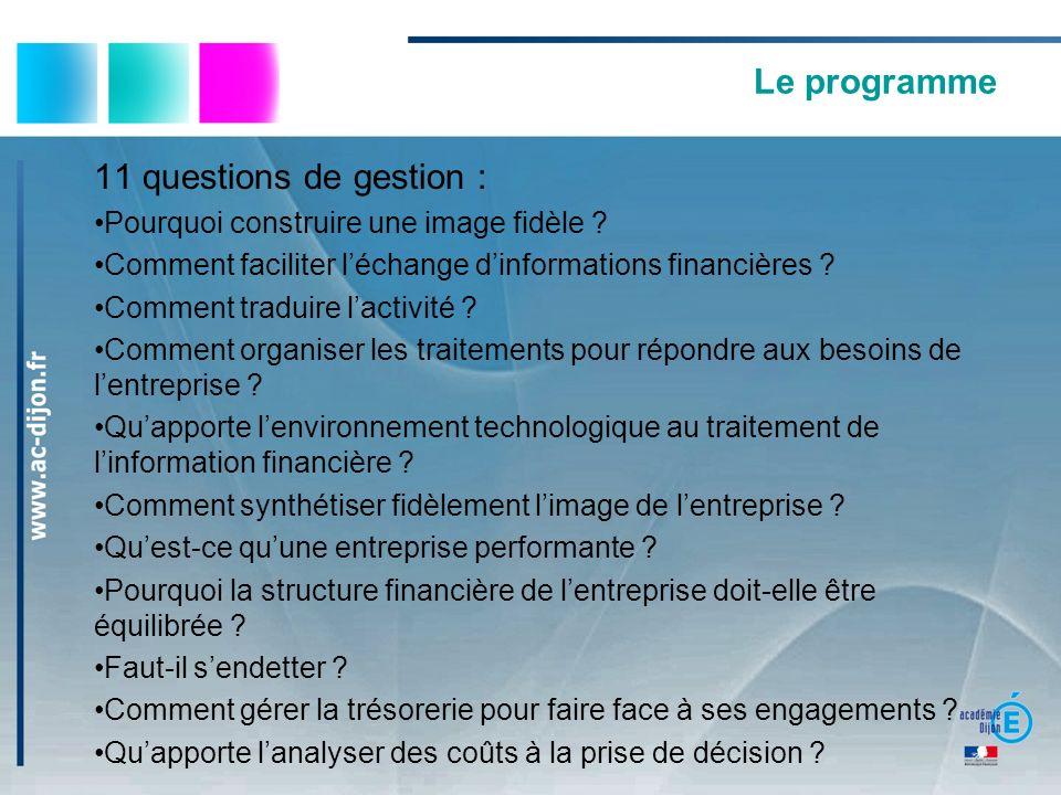 Le programme 11 questions de gestion : Pourquoi construire une image fidèle ? Comment faciliter léchange dinformations financières ? Comment traduire