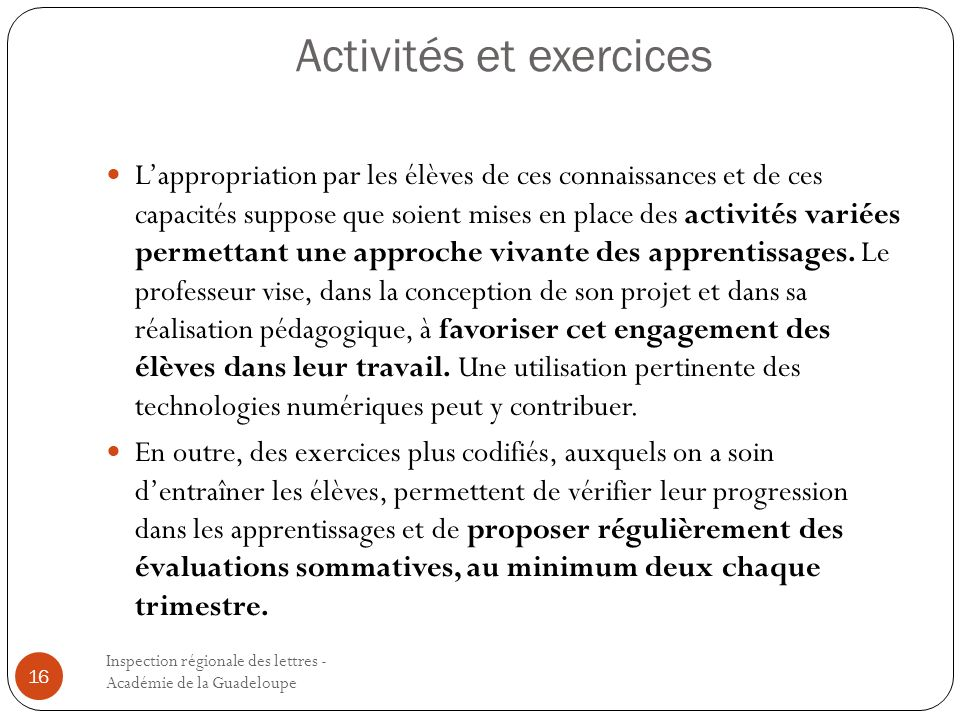 Activités et exercices Inspection régionale des lettres - Académie de la Guadeloupe 16 Lappropriation par les élèves de ces connaissances et de ces ca