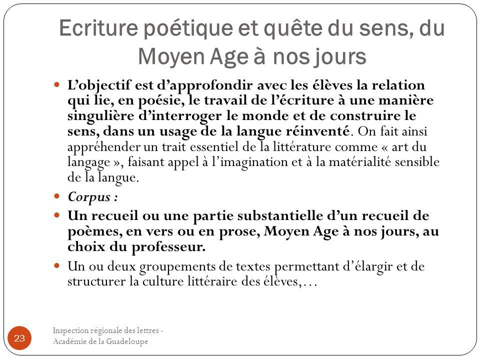 Ecriture poétique et quête du sens, du Moyen Age à nos jours Inspection régionale des lettres - Académie de la Guadeloupe 23 Lobjectif est dapprofondi