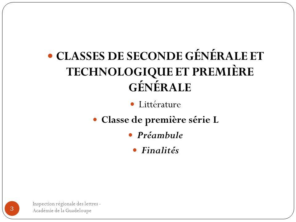 Inspection régionale des lettres - Académie de la Guadeloupe 3 CLASSES DE SECONDE GÉNÉRALE ET TECHNOLOGIQUE ET PREMIÈRE GÉNÉRALE Littérature Classe de