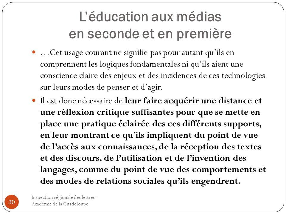 Léducation aux médias en seconde et en première Inspection régionale des lettres - Académie de la Guadeloupe 30 …Cet usage courant ne signifie pas pou