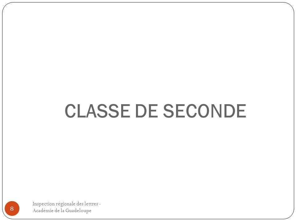 CLASSE DE SECONDE Inspection régionale des lettres - Académie de la Guadeloupe 8