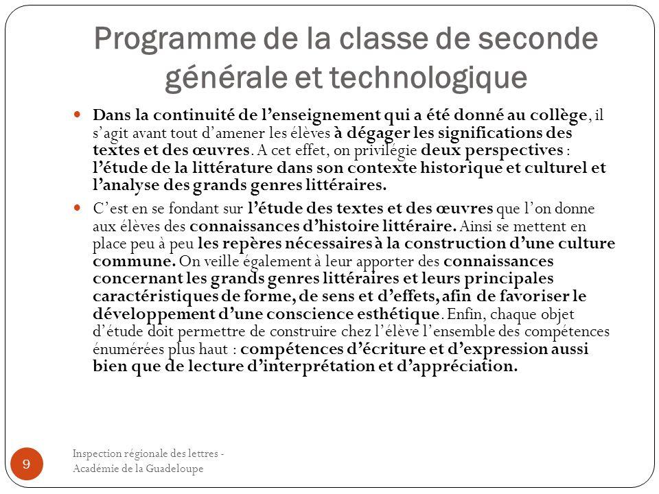 Programme de la classe de seconde générale et technologique Inspection régionale des lettres - Académie de la Guadeloupe 9 Dans la continuité de lense