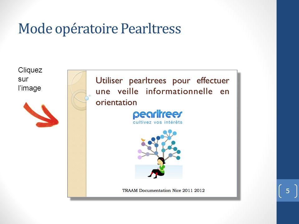 Mode opératoire Pearltress 5 Cliquez sur limage