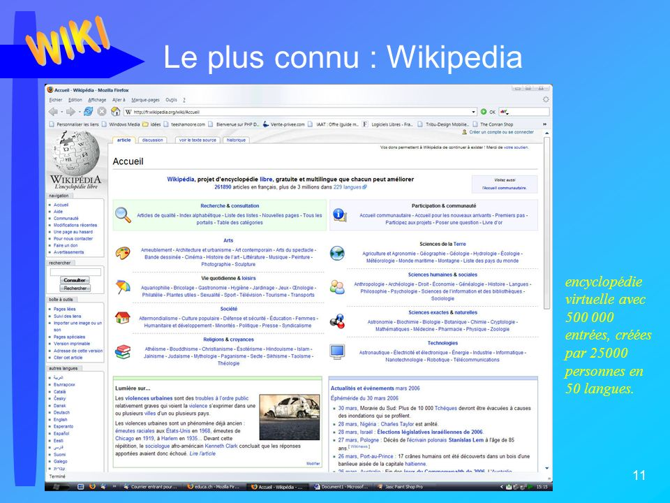 Jc Duflanc - Avril 2006 11 Le plus connu : Wikipedia encyclopédie virtuelle avec 500 000 entrées, créées par 25000 personnes en 50 langues.