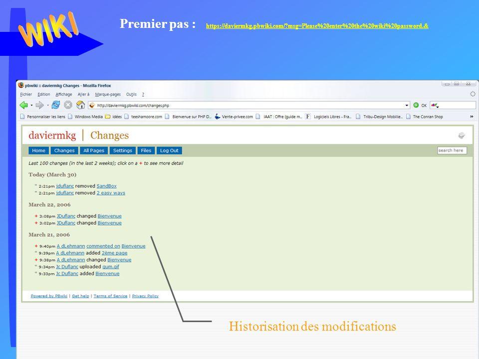Jc Duflanc - Avril 2006 27 Historisation des modifications Premier pas : https://daviermkg.pbwiki.com/ msg=Please%20enter%20the%20wiki%20password.& https://daviermkg.pbwiki.com/ msg=Please%20enter%20the%20wiki%20password.&