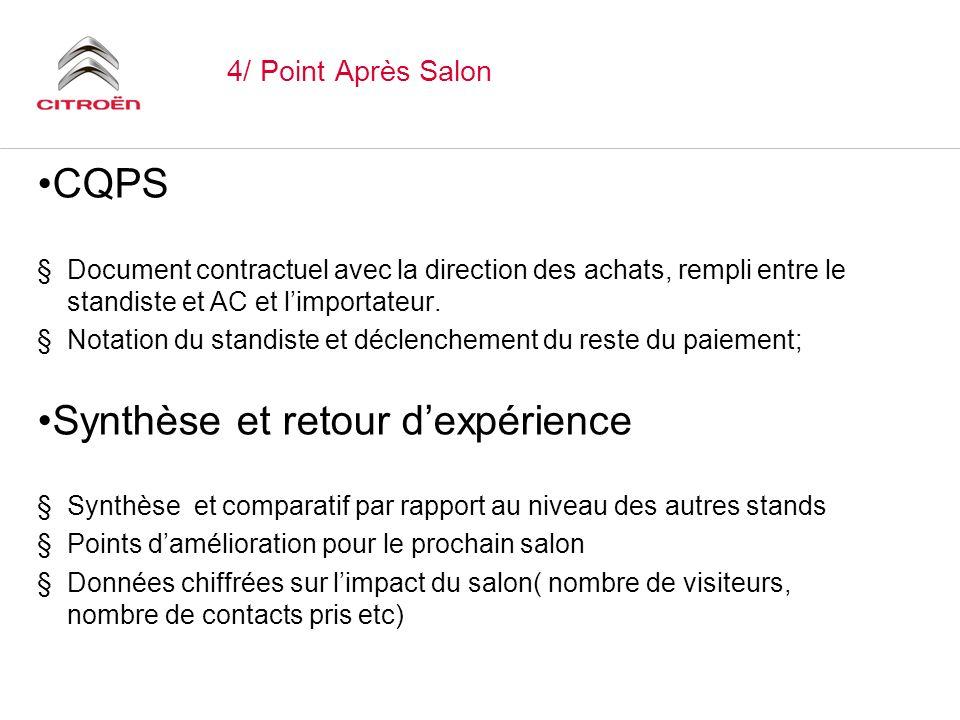 4/ Point Après Salon CQPS §Document contractuel avec la direction des achats, rempli entre le standiste et AC et limportateur. §Notation du standiste