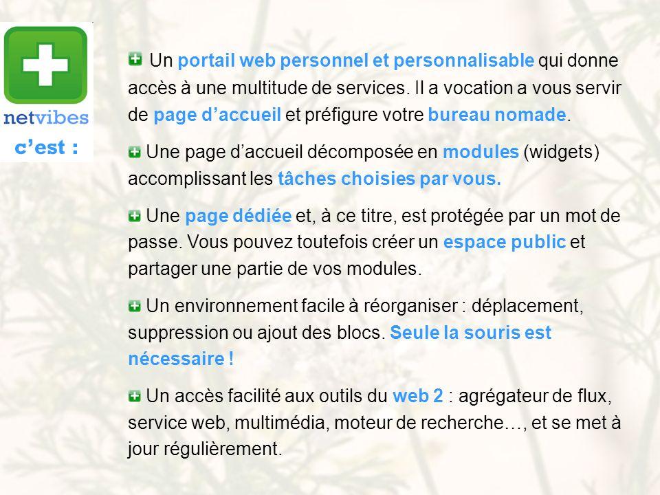Un portail web personnel et personnalisable qui donne accès à une multitude de services. Il a vocation a vous servir de page daccueil et préfigure vot
