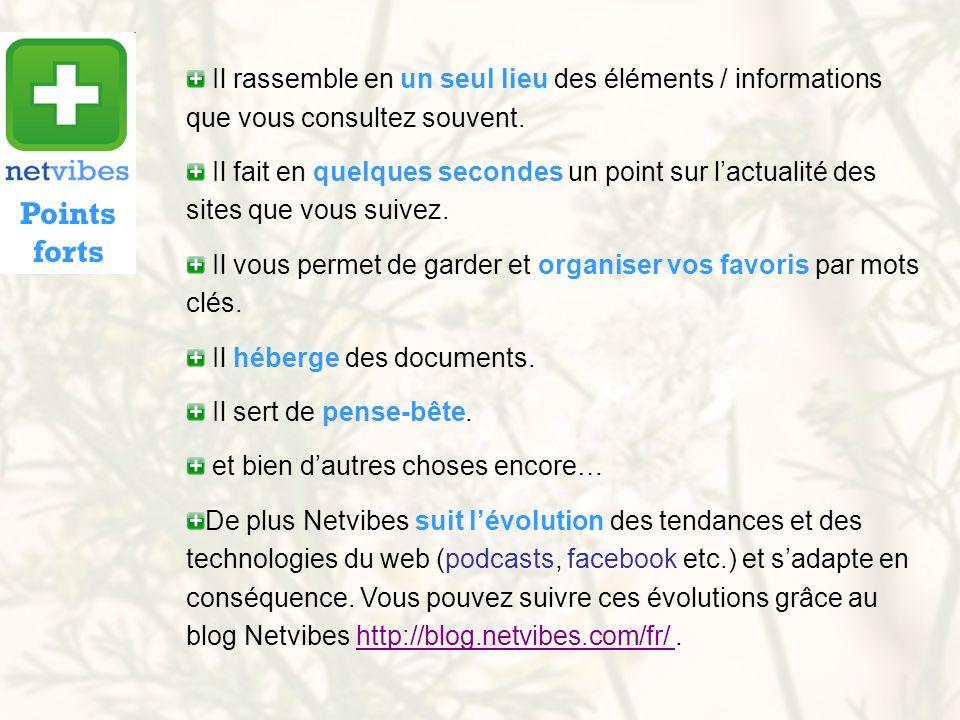 Il suffit de senregistrer.Allez sur www.netvibes.com puis suivez la démarche proposée.