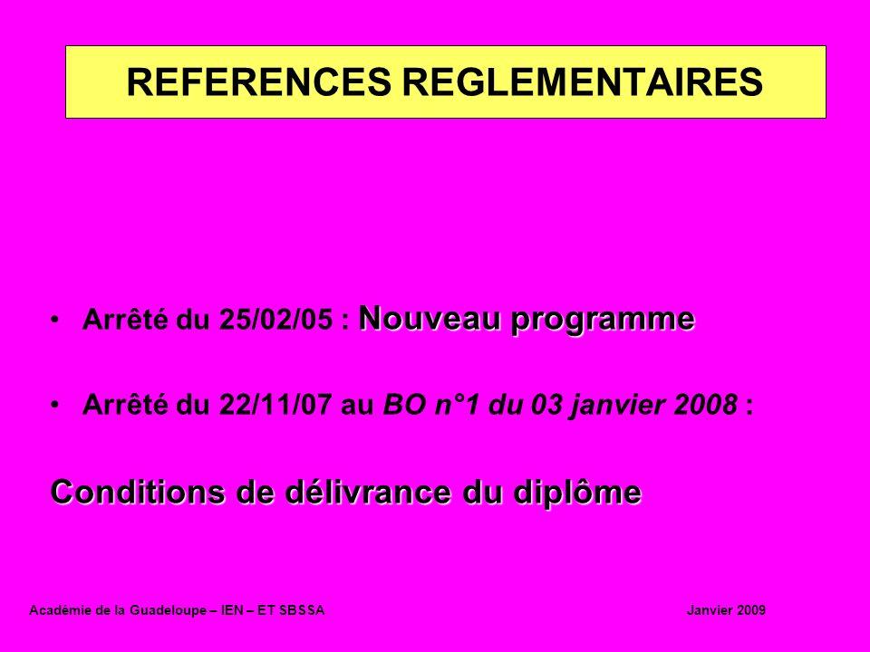 Durée : 12 semaines sur deux ans 6 semaines chaque année Périodes complémentaires dans situations professionnelles variées (diversité – âge – structures – activités) Répartition 1ère année : 6 semaines (2 minimum – 4 maximum) 2 ème année : 6 semaines (2 périodes de 3 permettant évaluation EP2 et EP3) Lieux : établissements et services PE PFMP Académie de la Guadeloupe – IEN – ET SBSSA Janvier 2009