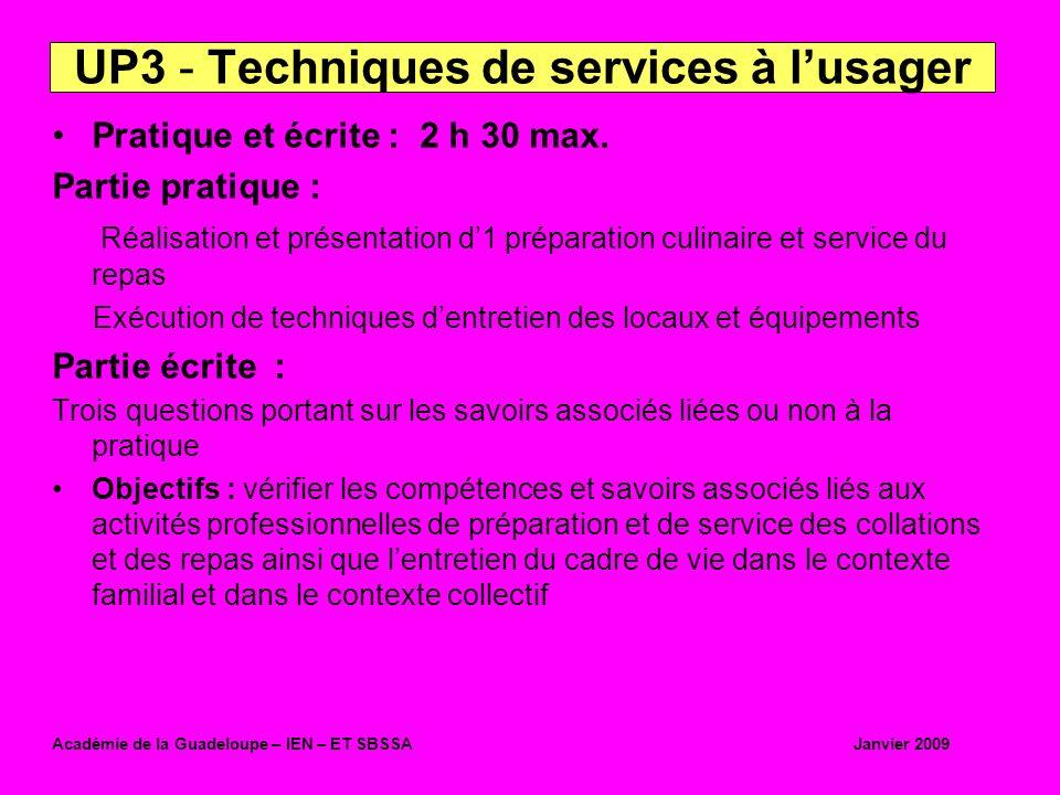 Pratique et écrite : 2 h 30 max. Partie pratique : Réalisation et présentation d1 préparation culinaire et service du repas Exécution de techniques de