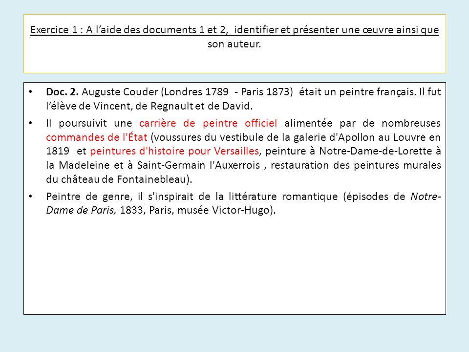 Exercice 1 : A laide des documents 1 et 2, identifier et présenter une œuvre ainsi que son auteur. Doc. 2. Auguste Couder (Londres 1789 - Paris 1873)