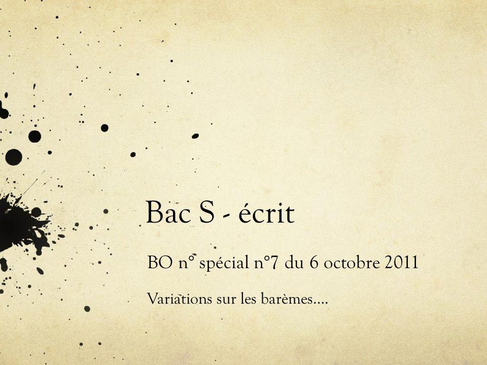 Bac S - écrit BO n° spécial n°7 du 6 octobre 2011 Variations sur les barèmes….