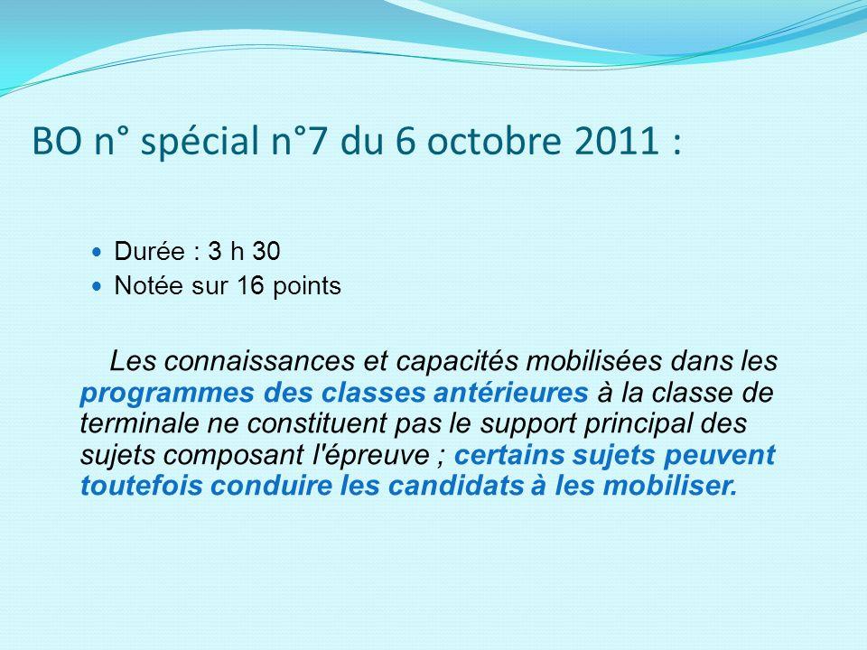 BO n° spécial n°7 du 6 octobre 2011 : Durée : 3 h 30 Notée sur 16 points Les connaissances et capacités mobilisées dans les programmes des classes ant