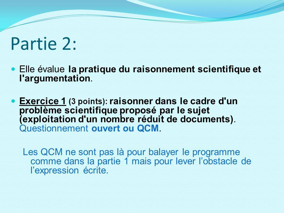 Partie 2: Elle évalue la pratique du raisonnement scientifique et l'argumentation. Exercice 1 (3 points): raisonner dans le cadre d'un problème scient