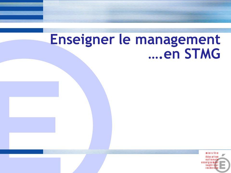E 1 Enseigner le management ….en STMG