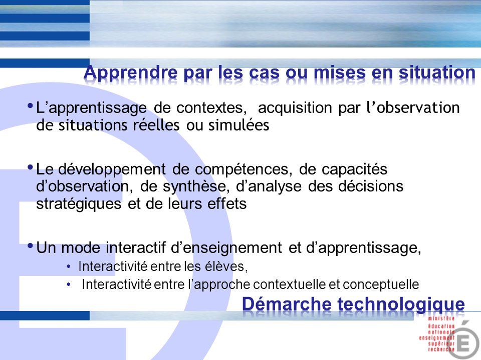 E 7 Lapprentissage de contextes, acquisition par lobservation de situations réelles ou simulées Le développement de compétences, de capacités dobserva