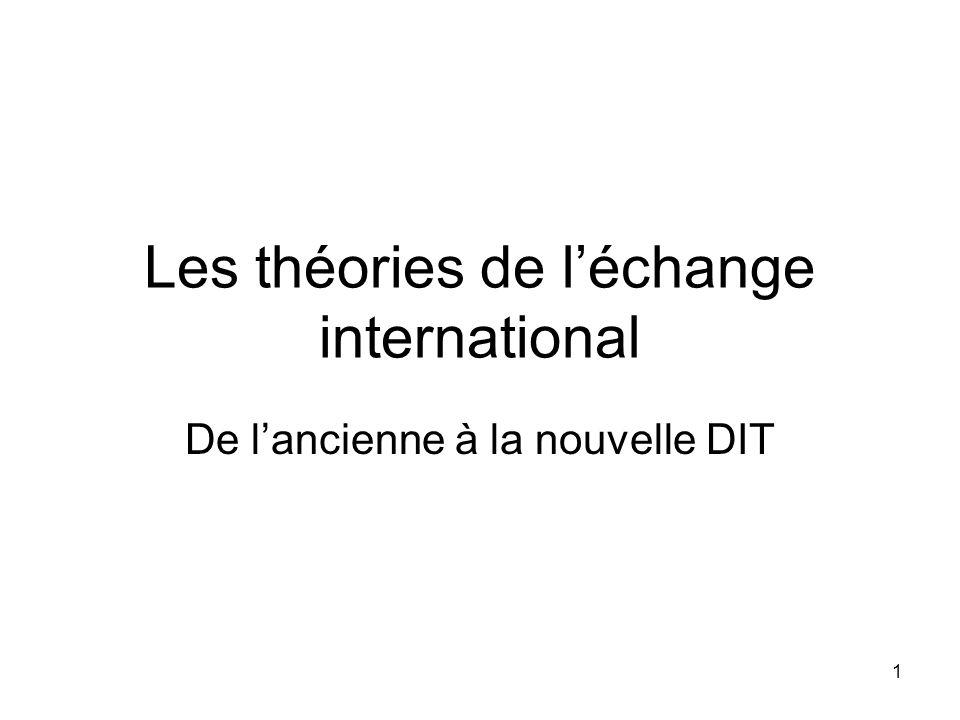 1 Les théories de léchange international De lancienne à la nouvelle DIT