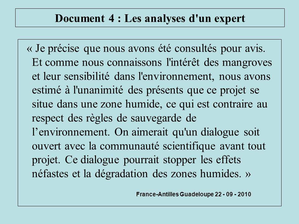 Document 4 : Les analyses d'un expert « Je précise que nous avons été consultés pour avis. Et comme nous connaissons l'intérêt des mangroves et leur s