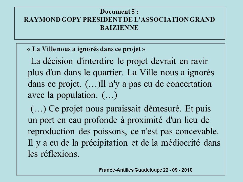 Document 5 : RAYMOND GOPY PRÉSIDENT DE L'ASSOCIATION GRAND BAIZIENNE « La Ville nous a ignorés dans ce projet » La décision d'interdire le projet devr