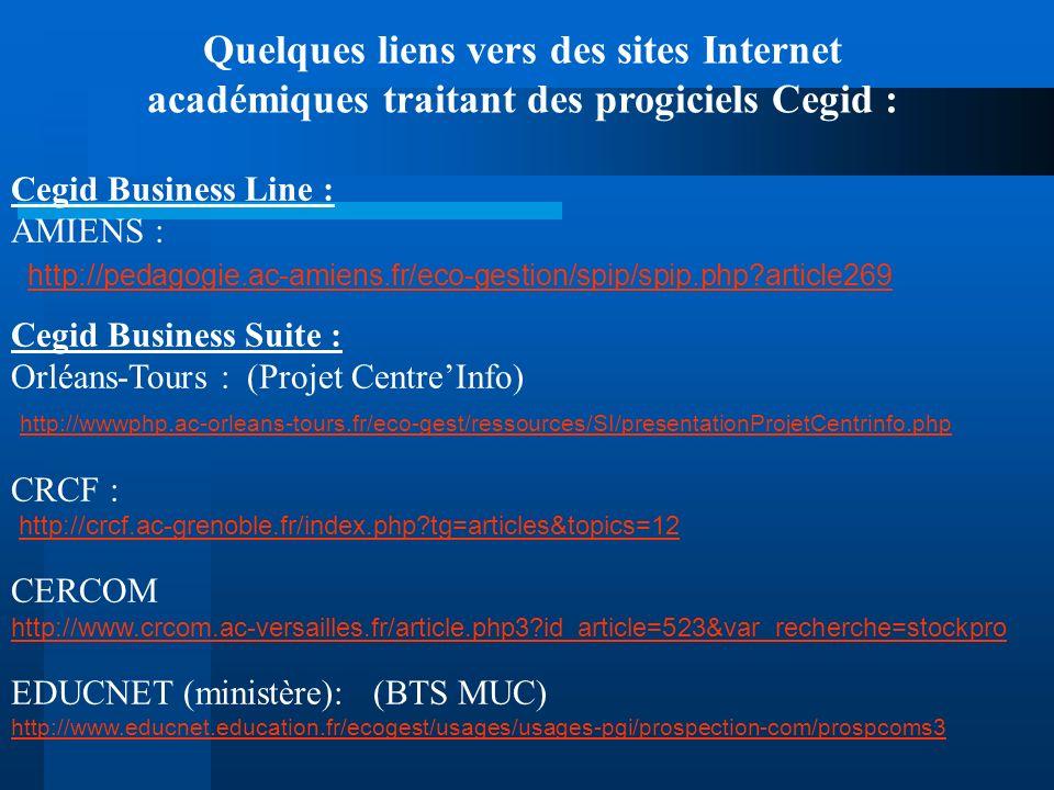 Cegid Business Line : AMIENS : http://pedagogie.ac-amiens.fr/eco-gestion/spip/spip.php?article269 Cegid Business Suite : Orléans-Tours : (Projet Centr