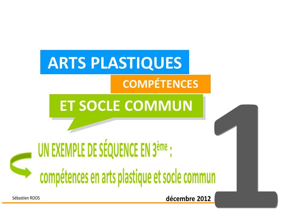 ARTS PLASTIQUES COMPÉTENCES ET SOCLE COMMUN