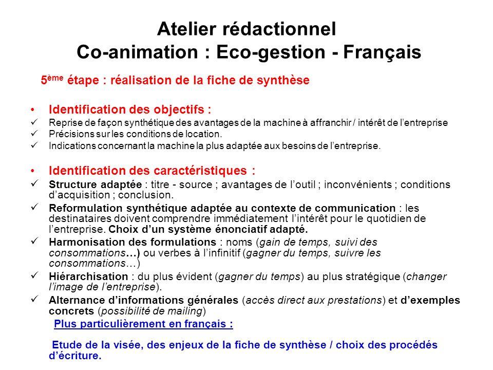 Atelier rédactionnel Co-animation : Eco-gestion - Français 5 ème étape : réalisation de la fiche de synthèse Identification des objectifs : Reprise de