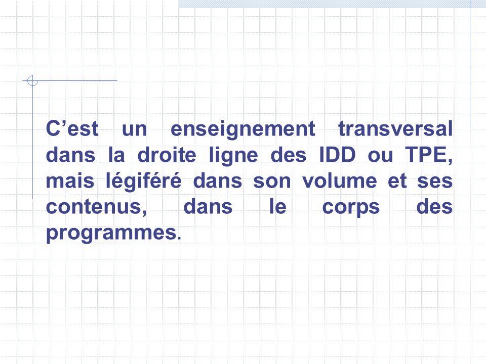 Cest un enseignement transversal dans la droite ligne des IDD ou TPE, mais légiféré dans son volume et ses contenus, dans le corps des programmes.