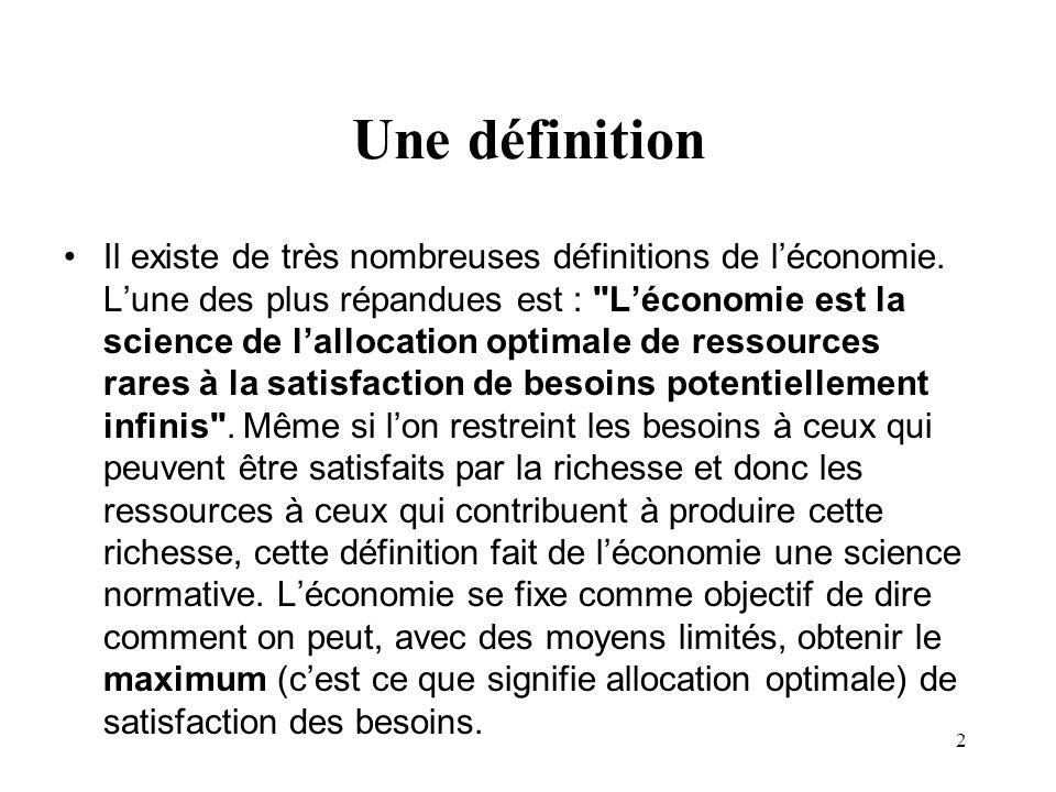 2 Une définition Il existe de très nombreuses définitions de léconomie. Lune des plus répandues est :