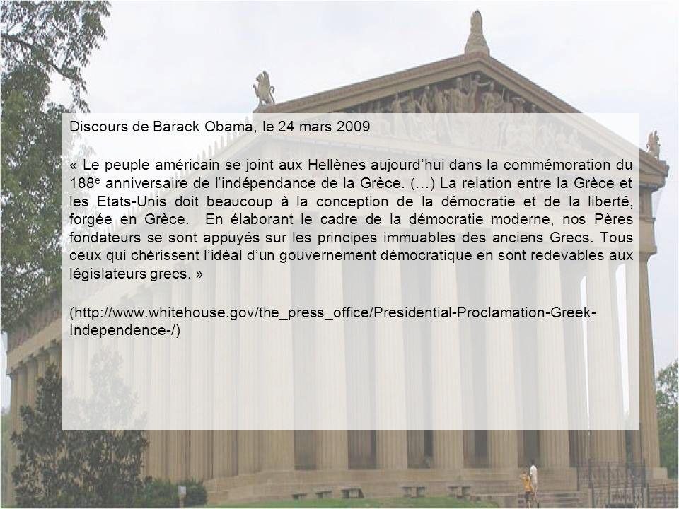 Discours de Barack Obama, le 24 mars 2009 « Le peuple américain se joint aux Hellènes aujourdhui dans la commémoration du 188 e anniversaire de lindép