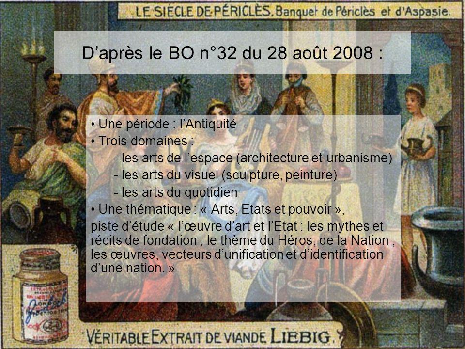Daprès le BO n°32 du 28 août 2008 : Une période : lAntiquité Trois domaines : - les arts de lespace (architecture et urbanisme) - les arts du visuel (