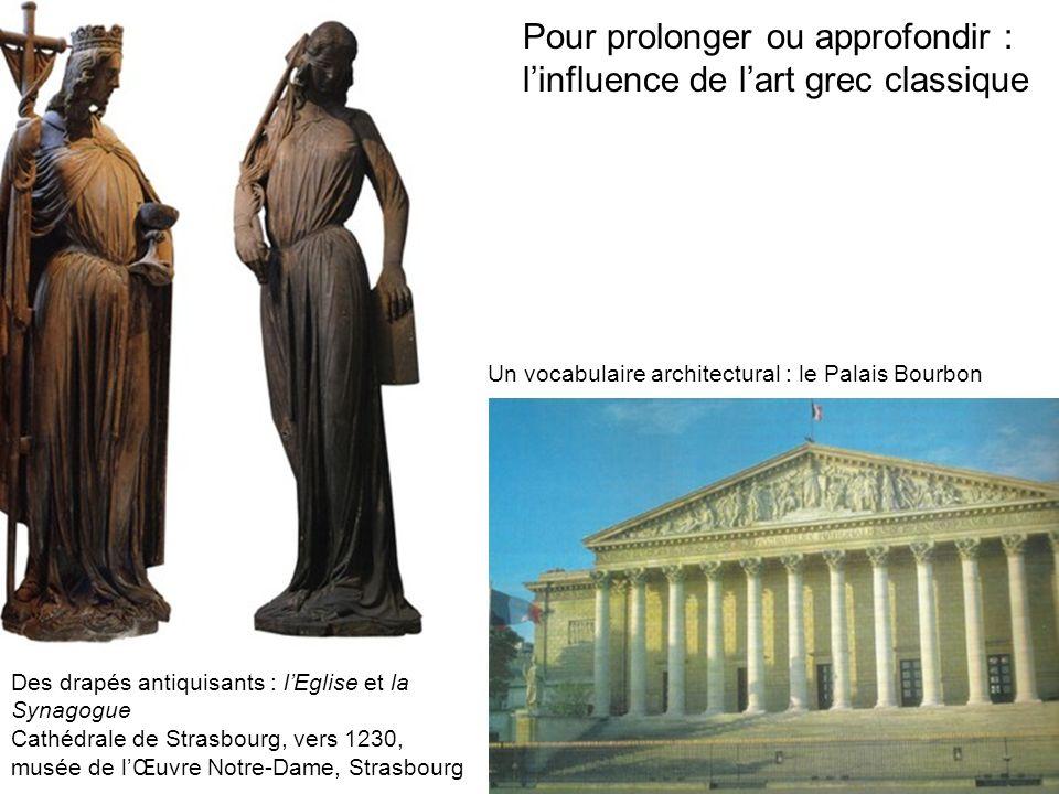 Pour prolonger ou approfondir : linfluence de lart grec classique Des drapés antiquisants : lEglise et la Synagogue Cathédrale de Strasbourg, vers 123