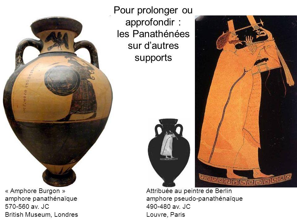 « Amphore Burgon » amphore panathénaïque 570-560 av. JC British Museum, Londres Attribuée au peintre de Berlin amphore pseudo-panathénaïque 490-480 av