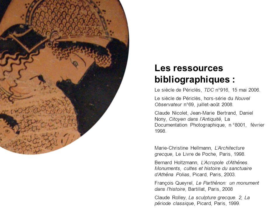 Les ressources bibliographiques : Le siècle de Périclès, TDC n°916, 15 mai 2006. Le siècle de Périclès, hors-série du Nouvel Observateur n°69, juillet