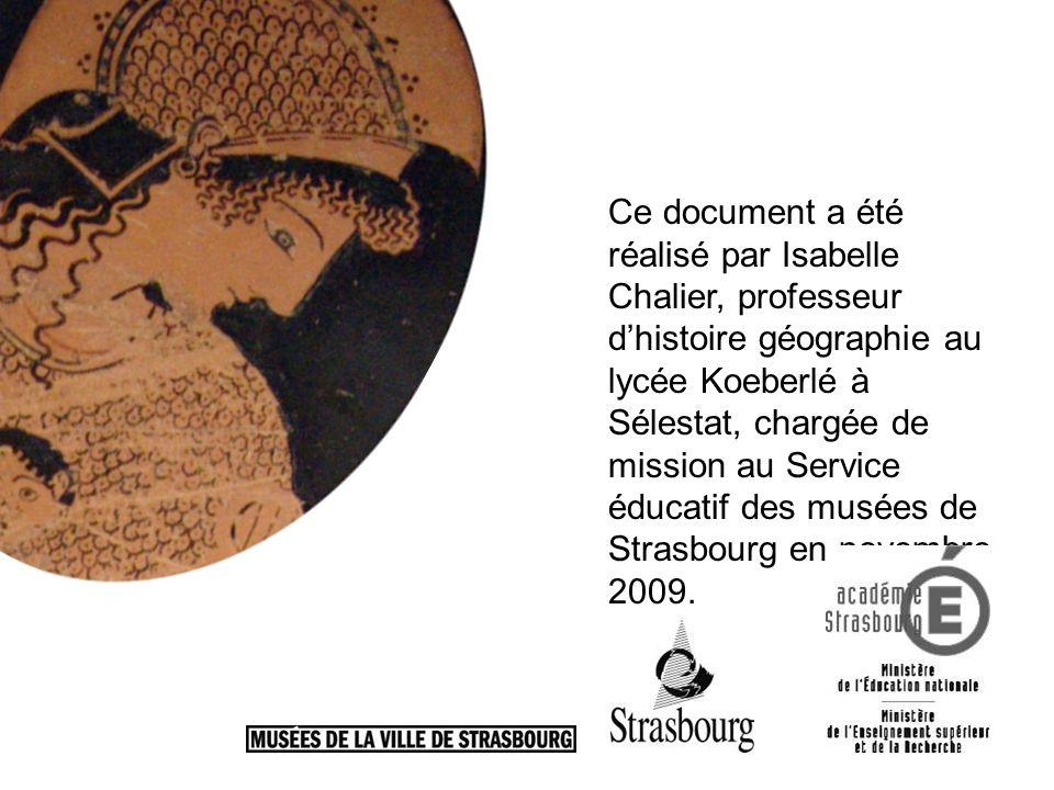 Ce document a été réalisé par Isabelle Chalier, professeur dhistoire géographie au lycée Koeberlé à Sélestat, chargée de mission au Service éducatif d