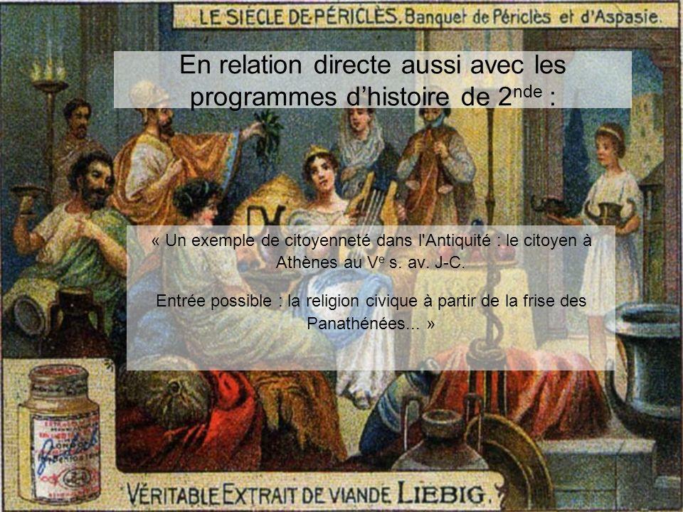 En relation directe aussi avec les programmes dhistoire de 2 nde : « Un exemple de citoyenneté dans l Antiquité : le citoyen à Athènes au V e s.