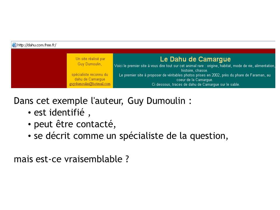Dans cet exemple l'auteur, Guy Dumoulin : est identifié, peut être contacté, se décrit comme un spécialiste de la question, mais est-ce vraisemblable