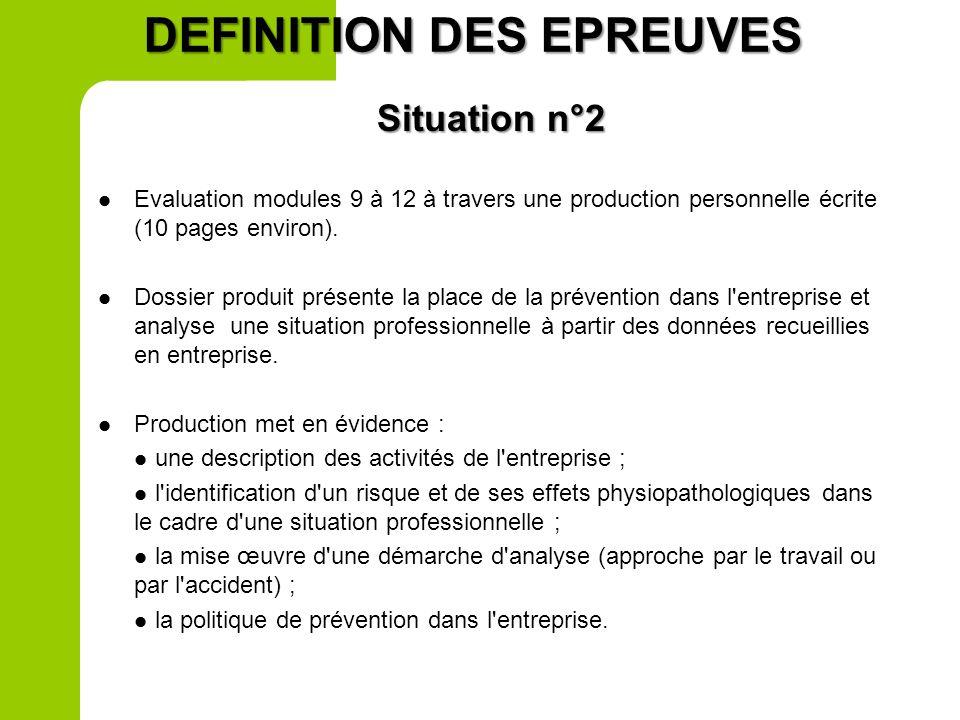 DEFINITION DES EPREUVES Situation n°1 Evaluation écrite 1 heure sur 9 points Evaluation écrite 1 heure sur 9 points Evaluation des connaissances et ca