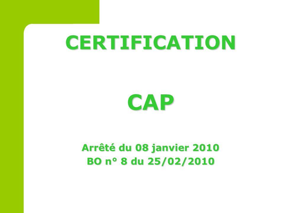 CERTIFICATION CAP Arrêté du 08 janvier 2010 BO n° 8 du 25/02/2010