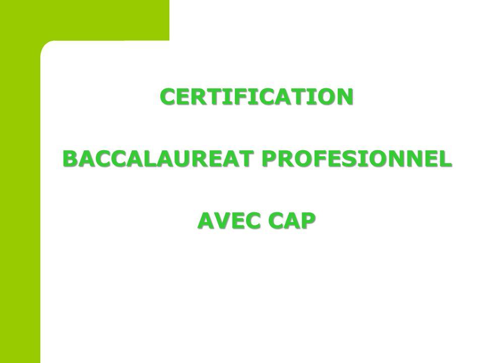 CERTIFICATION BACCALAUREAT PROFESIONNEL AVEC CAP