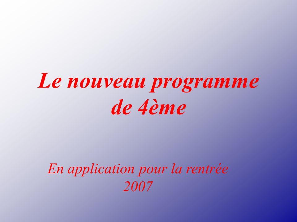 Le nouveau programme de 4ème En application pour la rentrée 2007