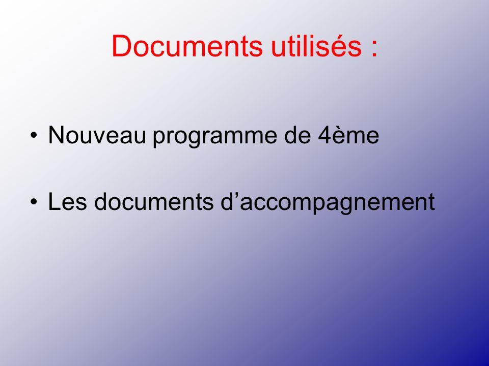 Documents utilisés : Nouveau programme de 4ème Les documents daccompagnement