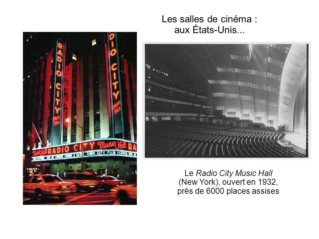 Les salles de cinéma : aux États-Unis... Le Radio City Music Hall (New York), ouvert en 1932, près de 6000 places assises