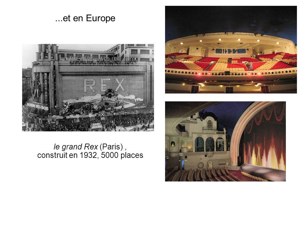 ...et en Europe le grand Rex (Paris), construit en 1932, 5000 places
