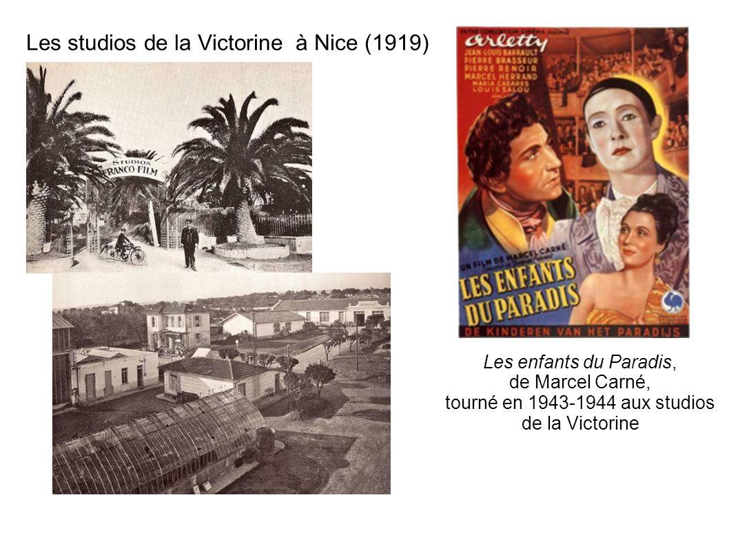 Les studios de la Victorine à Nice (1919) Les enfants du Paradis, de Marcel Carné, tourné en 1943-1944 aux studios de la Victorine