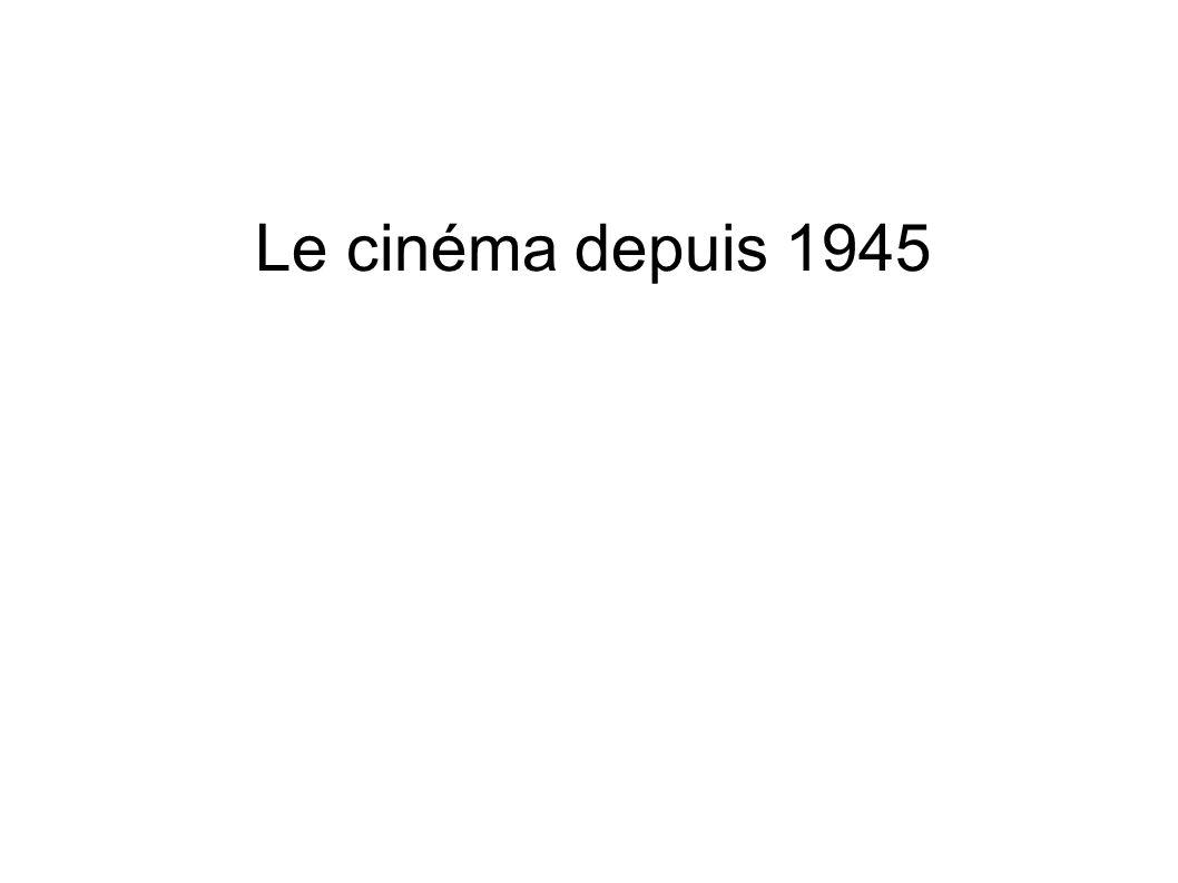 Le cinéma depuis 1945